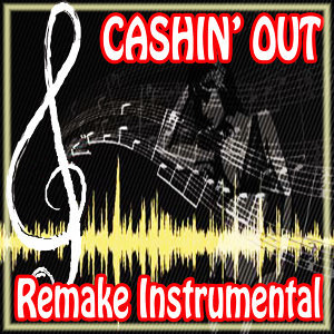 Ca$hin' Out (Ca$h Out Remake Instrumental)