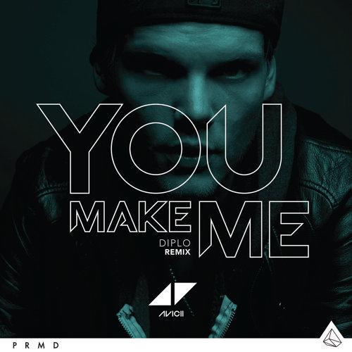 You Make Me - Diplo & Ookay Remix