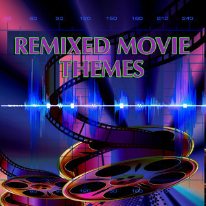 Remixed Movie Themes