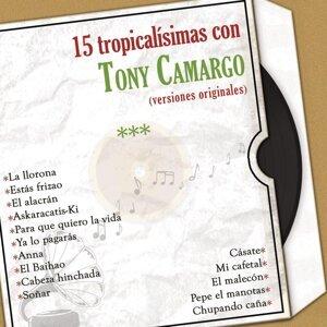 15 Tropicalísimas Con Tony Camargo (Versiones Originales)