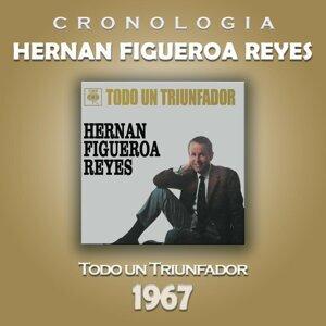 Hernan Figueroa Reyes Cronología - Todo un Triunfador (1967)