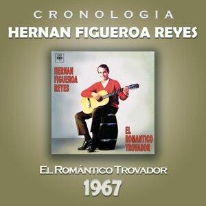 Hernan Figueroa Reyes Cronología - El Romántico Trovador (1967)