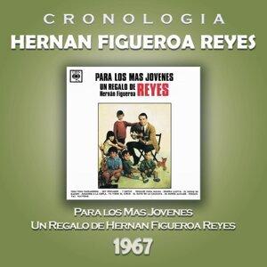 Hernan Figueroa Reyes Cronología - Para los Más Jóvenes (1967)