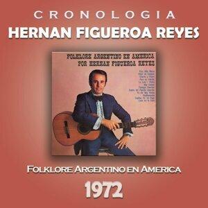 Hernan Figueroa Reyes Cronología - Folklore Argentino en América (1972)