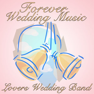 Forever Wedding Music