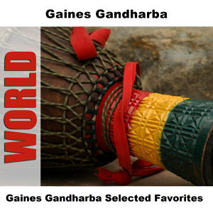 Gaines Gandharba Selected Favorites