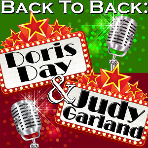 Back To Back: Doris Day & Judy Garland