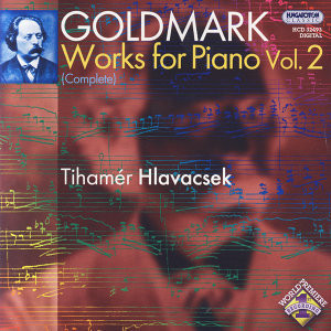 Karl Goldmark: Complete Works for Piano Vol. 2