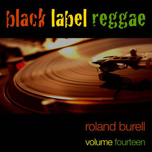 Black Label Reggae-Roland Burrell-Vol. 14