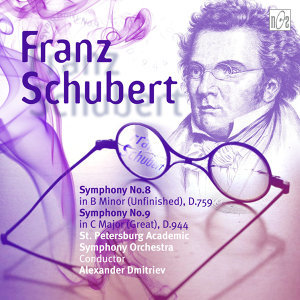 "Schubert: Symphony No.8 in B Minor, D.759 ""Unfinished"" - Symphony No.9 in C Major, D.944 ""Great"""