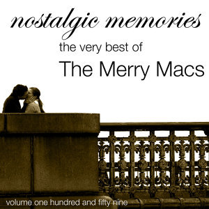 Nostalgic Memories-The Very Best Of The Merry Macs-Vol. 159