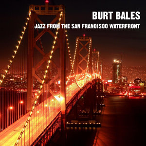 Jazz From The San Francisco Waterfront