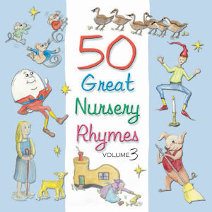 50 Great Nursery Rhymes - Volume 3