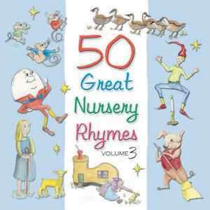 50 Great Nursery Rhymes - Volume 3