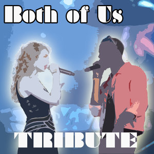 Both of Us (Tribute to Taylor Swift and B.O.B