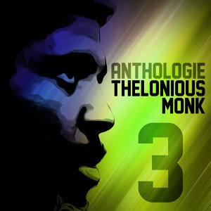 Anthologie Thelonious Monk Vol. 3