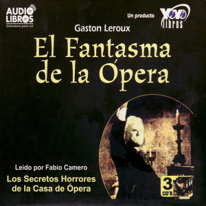 Gaston Leoux: El Fantasma de la Ópera (Abridged)