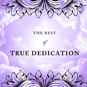 The Best of True Dedication