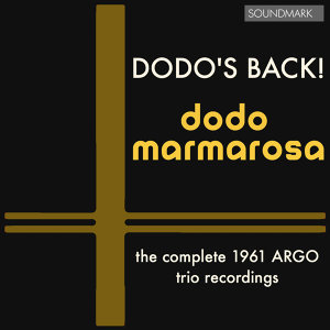 Dodo's Back: The  Complete 1961 Argo Trio Recordings