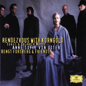 Korngold: Songs and Chamber Music