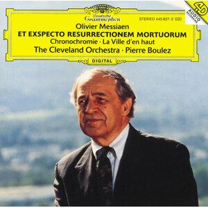 Messiaen: Chronochromie Pour Grand Orchestre; La Ville D'En Haut; Et Exspecto Resurrectionem Mortuorum Pour Orchestre De Bois, Cuuivres Et Percussion Métalliques