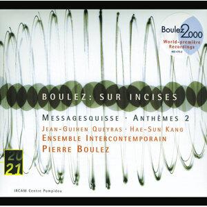 Boulez: Sur Incises; Messagesquisse; Anthèmes 2