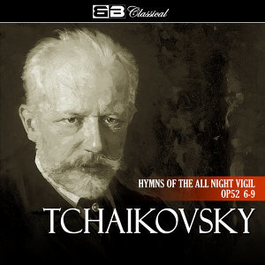 Tchaikovsky Hymns of the All Night Vigil Op 52 6-9