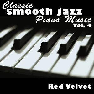 Classic Smooth Jazz Piano Music Vol. 4