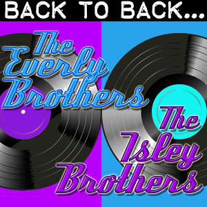 Back To Back: The Everly Brothers & The Isley Brothers