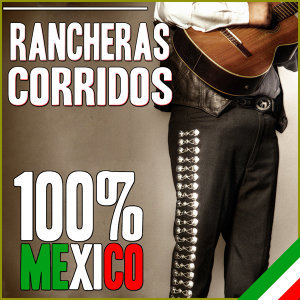 100 % México. Rancheras y Corridos