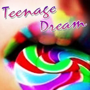 Teenage Dream (Katy Perry Tribute)