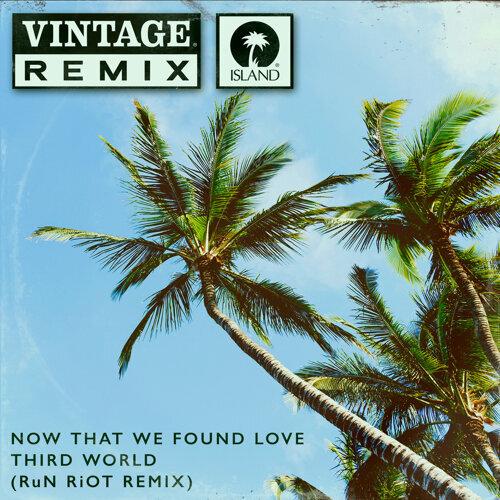 Now That We Found Love - RuN RiOT Remix