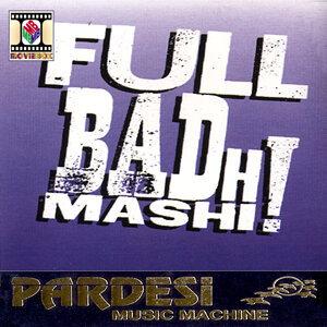 Full Badh Mashi!