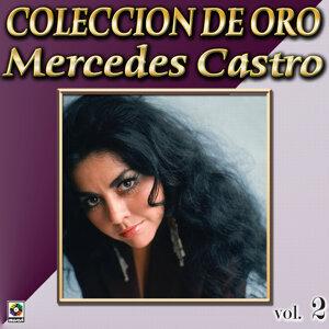 Mercedes Castro Coleccion De Oro, Vol. 2 - Vengo A Verte