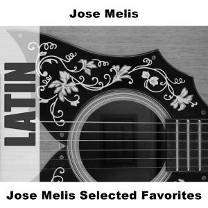 Jose Melis Selected Favorites