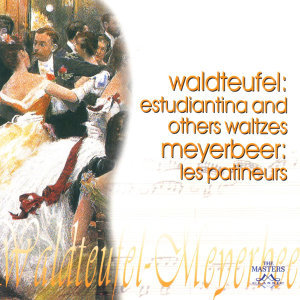 Waldteufel: Estudiantina And Others Waltzes - Meyer: Les Patineurs