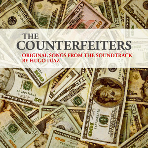 The counterfeiters, original songs from the soundtrack performed by Hugo Diaz