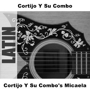 Cortijo Y Su Combo's Micaela