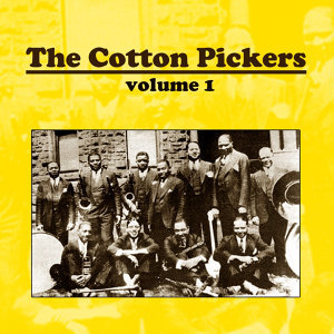 The Cotton Pickers Volume 1