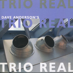 Dave Anderson's Trio Real
