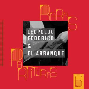 Raras Partituras 6: Leopoldo Federico & El Arranque