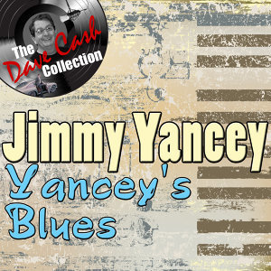 Yancey's Blues - [The Dave Cash Collection]