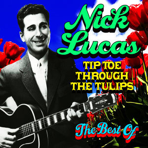 Tip-Toe Through The Tulips - The Best Of