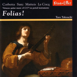 Folias! - Virtuoso guitar music of C17th on period instruments
