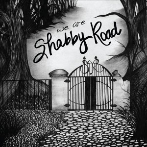 We Are Shabby Road
