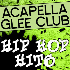 Acapella Glee Club - Hip Hop Hits