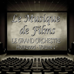 La musique de films - Hollywood le grand orchestre
