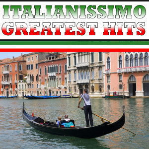 Italianissimo -  Greatest Hits