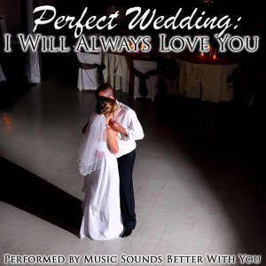 Perfect Wedding: I Will Always Love You