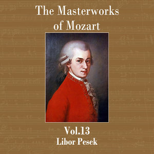 The Masterworks of Mozart, Vol. 13
